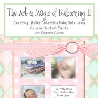 The Art & Magic of Reborning II